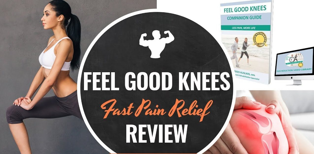 Feel Good Knees For Fast Pain Relief Benefits